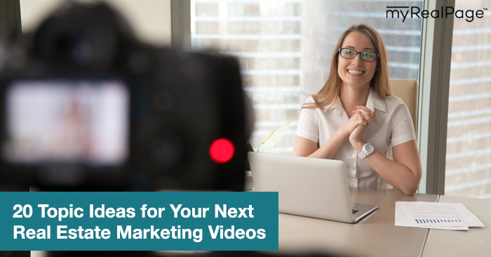 20 Topic Ideas for Your Next Real Estate Marketing Videos
