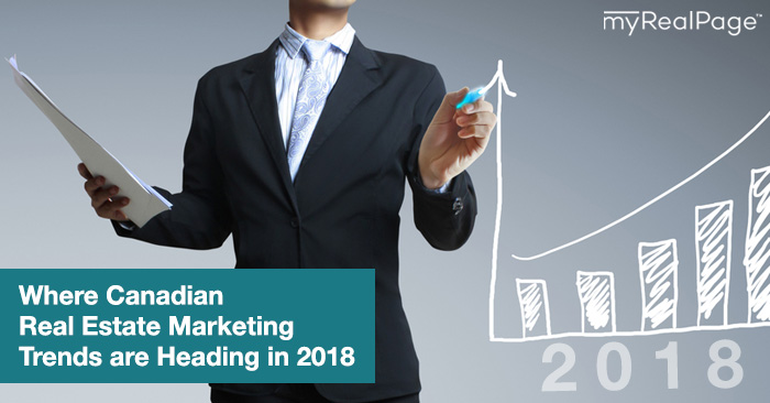 Where Canadian Real Estate Marketing Trends Are Heading In 2018