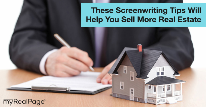 These Screenwriting Techniques Will Help You Sell More Real Estate