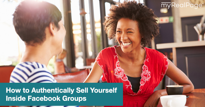 How to Authentically Sell Yourself Inside Facebook Groups