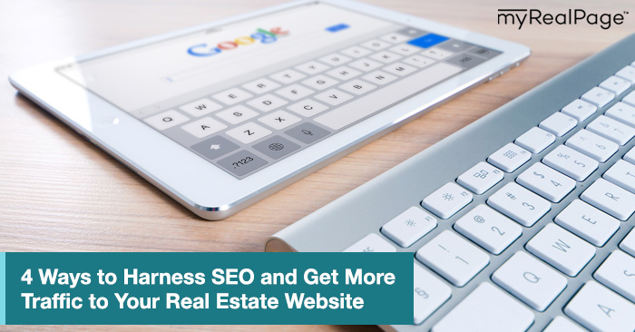 4 Ways to Harness SEO and Get More Traffic to Your Real Estate Website