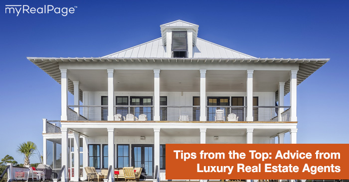 Tips from the Top: Advice from Luxury Real Estate Agents
