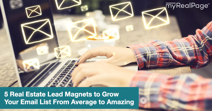 5 Real Estate Lead Magnets to Grow Your Email List From Average to Amazing