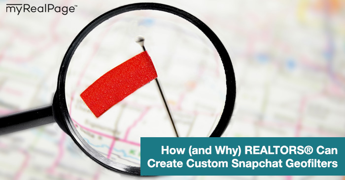 How (and Why) Realtors Can Create Custom Snapchat Geofilters