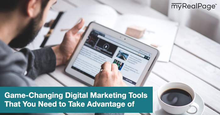 Game-Changing Digital Marketing Tools That You Need to Take Advantage of