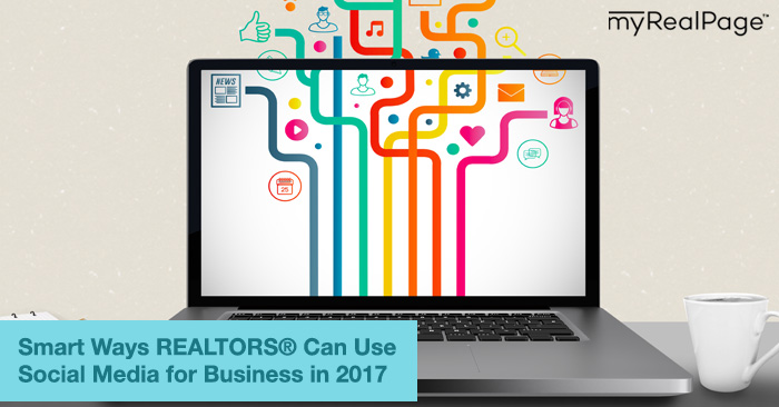 Smart Ways Realtors Can Use Social Media for Business in 2017