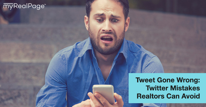 Tweet Gone Wrong: Twitter Mistakes Realtors Can Avoid