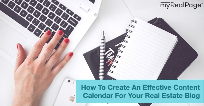 How To Create An Effective Content Calendar For Your Real Estate Blog