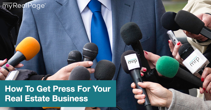 How To Get Press For Your Real Estate Business