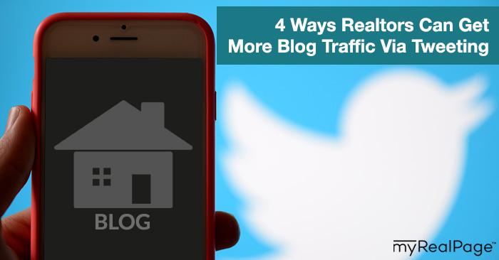 4 Ways Realtors Can Get More Blog Traffic Via Tweeting